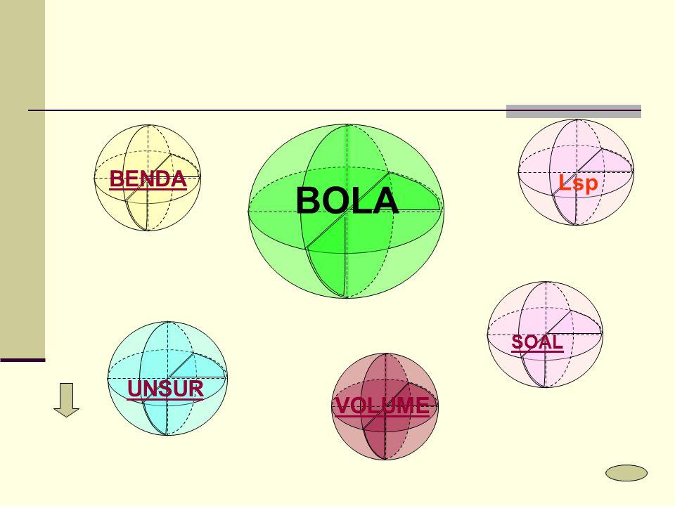 BENDA Lsp BOLA SOAL UNSUR VOLUME