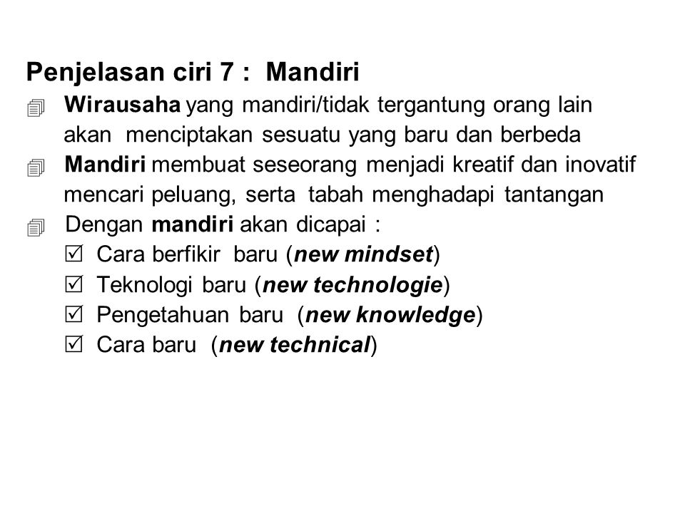 Penjelasan ciri 7 : Mandiri