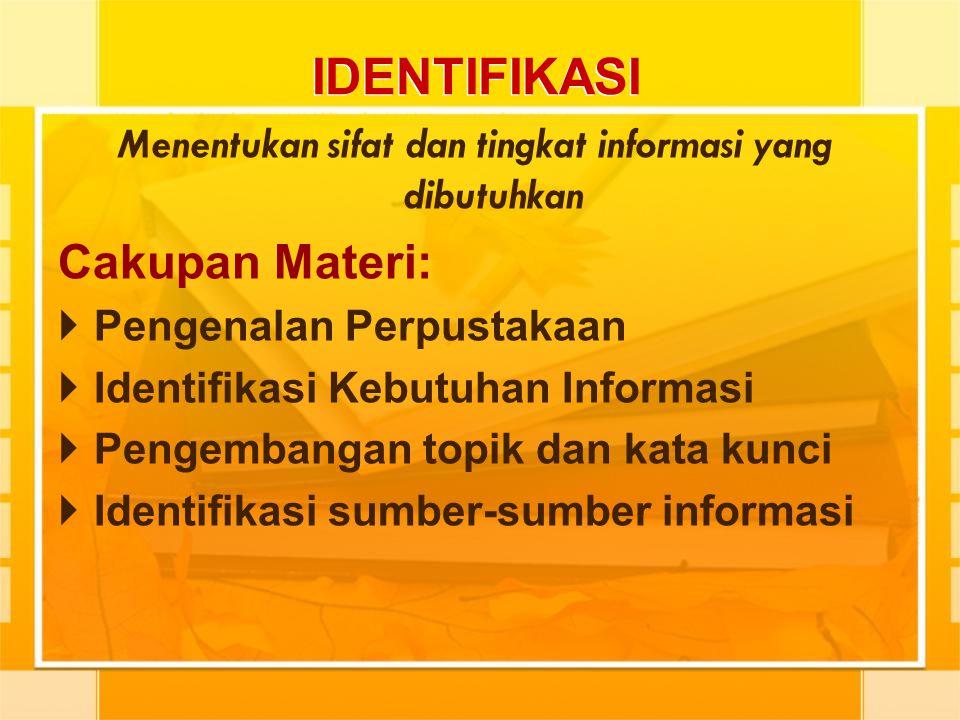 Menentukan sifat dan tingkat informasi yang dibutuhkan