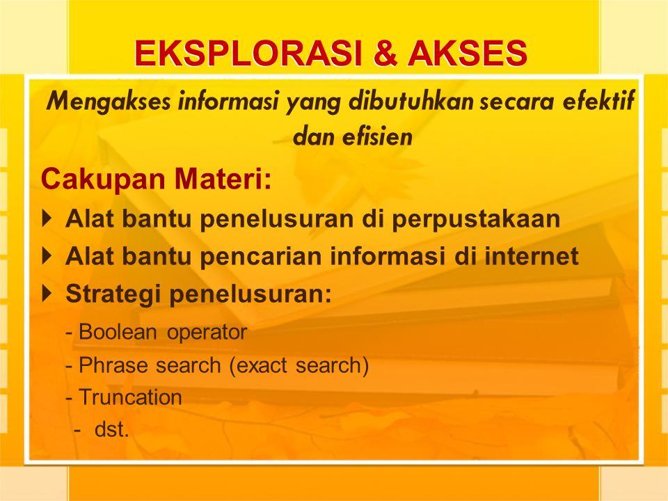 Mengakses informasi yang dibutuhkan secara efektif dan efisien