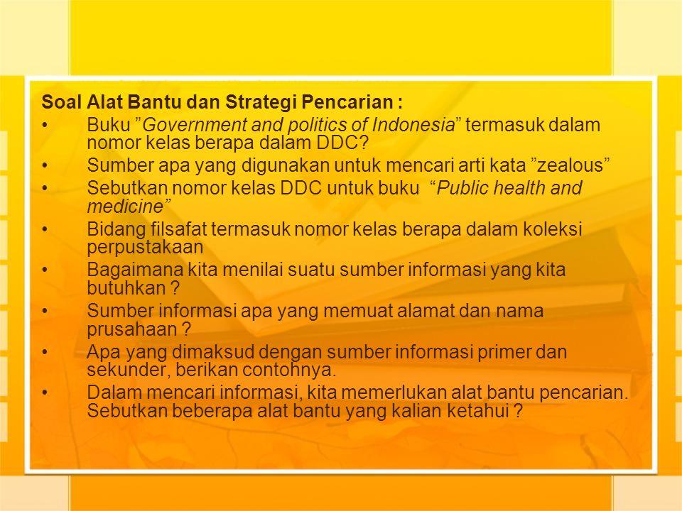 Soal Alat Bantu dan Strategi Pencarian :
