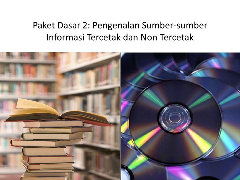 Paket Dasar 2: Pengenalan Sumber-sumber Informasi Tercetak dan Non Tercetak