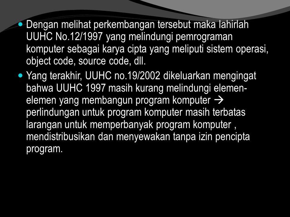 Dengan melihat perkembangan tersebut maka lahirlah UUHC No