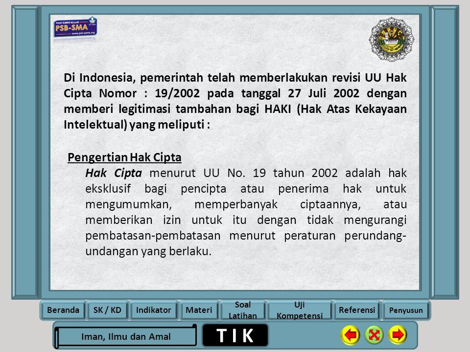 Di Indonesia, pemerintah telah memberlakukan revisi UU Hak Cipta Nomor : 19/2002 pada tanggal 27 Juli 2002 dengan memberi legitimasi tambahan bagi HAKI (Hak Atas Kekayaan Intelektual) yang meliputi :