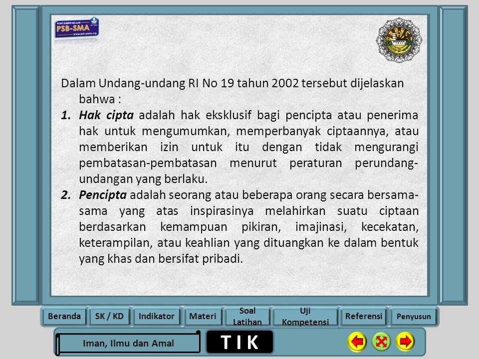 Dalam Undang-undang RI No 19 tahun 2002 tersebut dijelaskan bahwa :