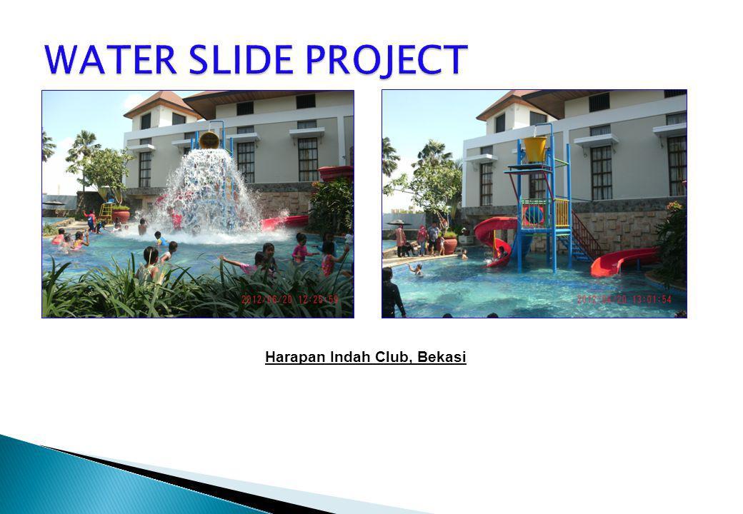 WATER SLIDE PROJECT Harapan Indah Club, Bekasi