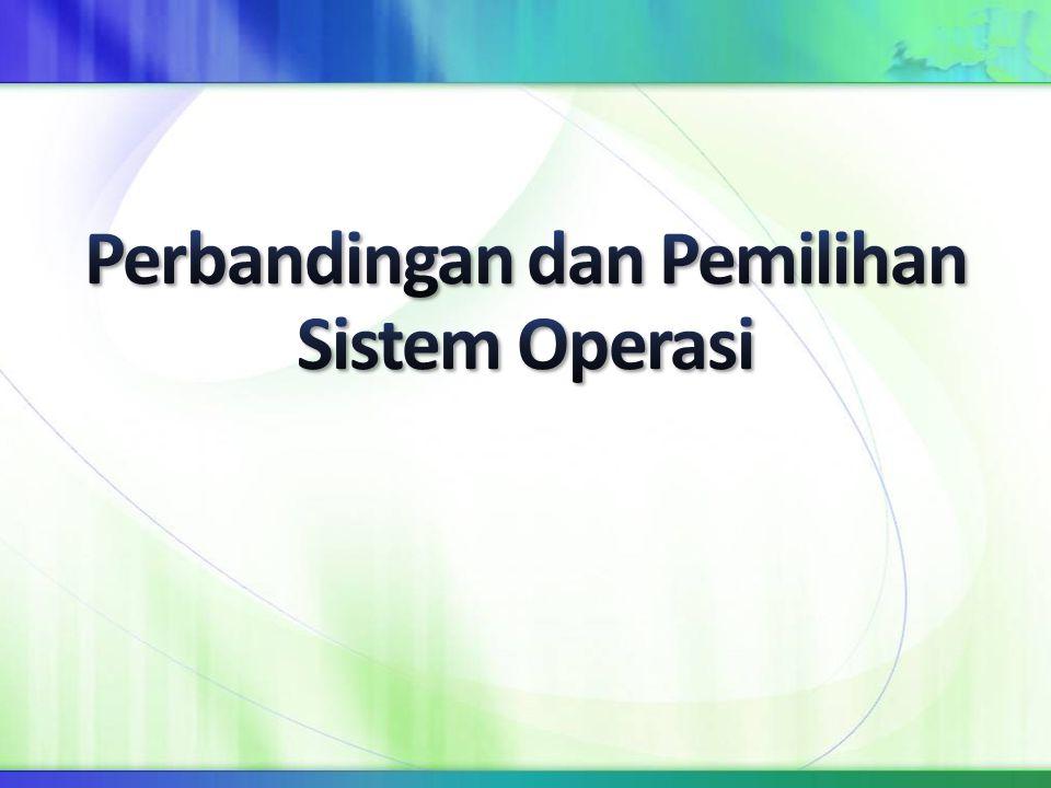 Perbandingan dan Pemilihan Sistem Operasi