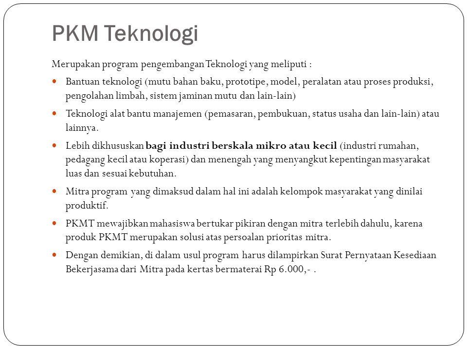 PKM Teknologi Merupakan program pengembangan Teknologi yang meliputi :
