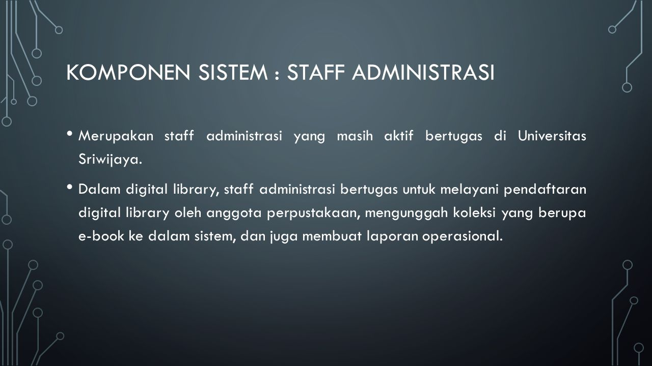 KOMPONEn sistem : staff administrasi