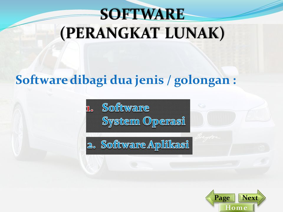 Software dibagi dua jenis / golongan :