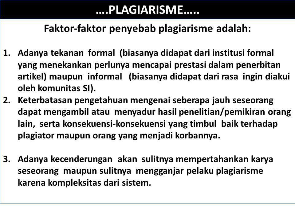 Faktor-faktor penyebab plagiarisme adalah: