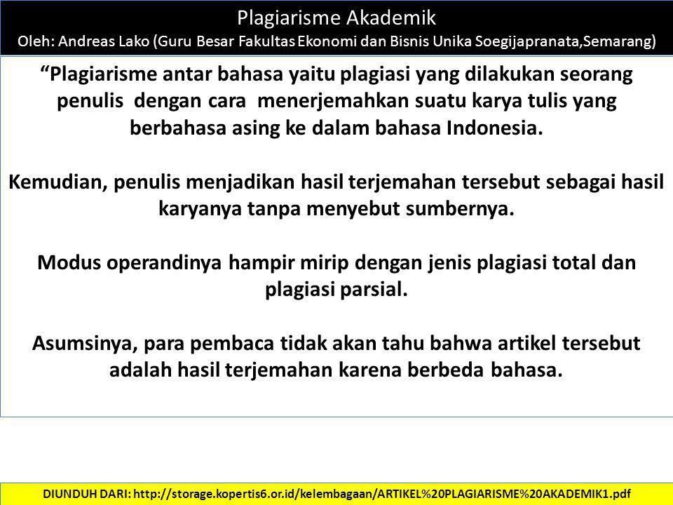 Plagiarisme Akademik Oleh: Andreas Lako (Guru Besar Fakultas Ekonomi dan Bisnis Unika Soegijapranata,Semarang)