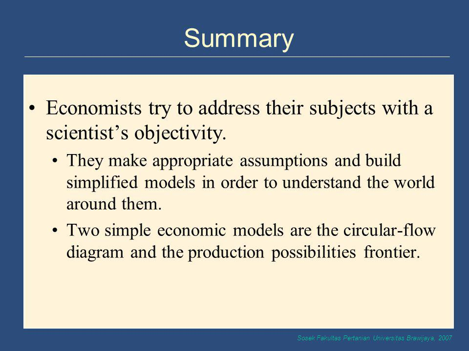 Summary Economists try to address their subjects with a scientist's objectivity.