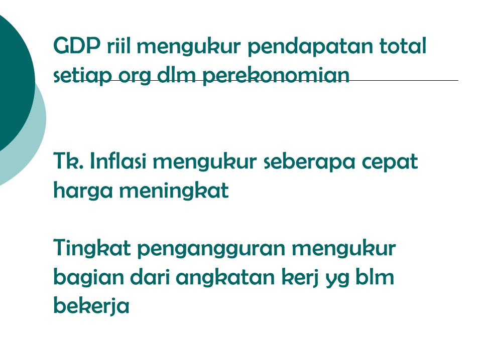 GDP riil mengukur pendapatan total setiap org dlm perekonomian Tk