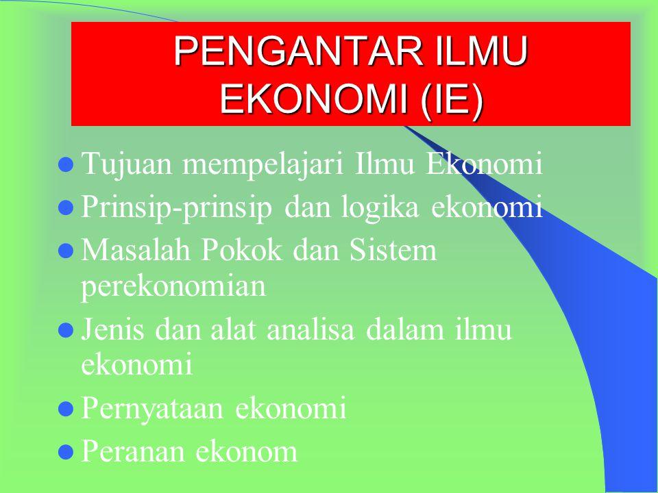 PENGANTAR ILMU EKONOMI (IE)