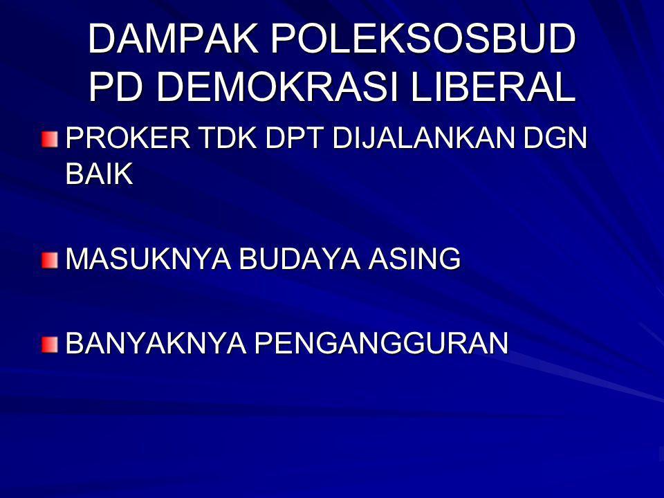 DAMPAK POLEKSOSBUD PD DEMOKRASI LIBERAL