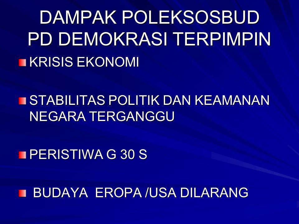 DAMPAK POLEKSOSBUD PD DEMOKRASI TERPIMPIN