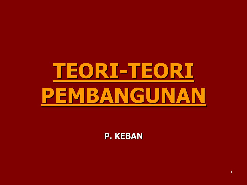 TEORI-TEORI PEMBANGUNAN