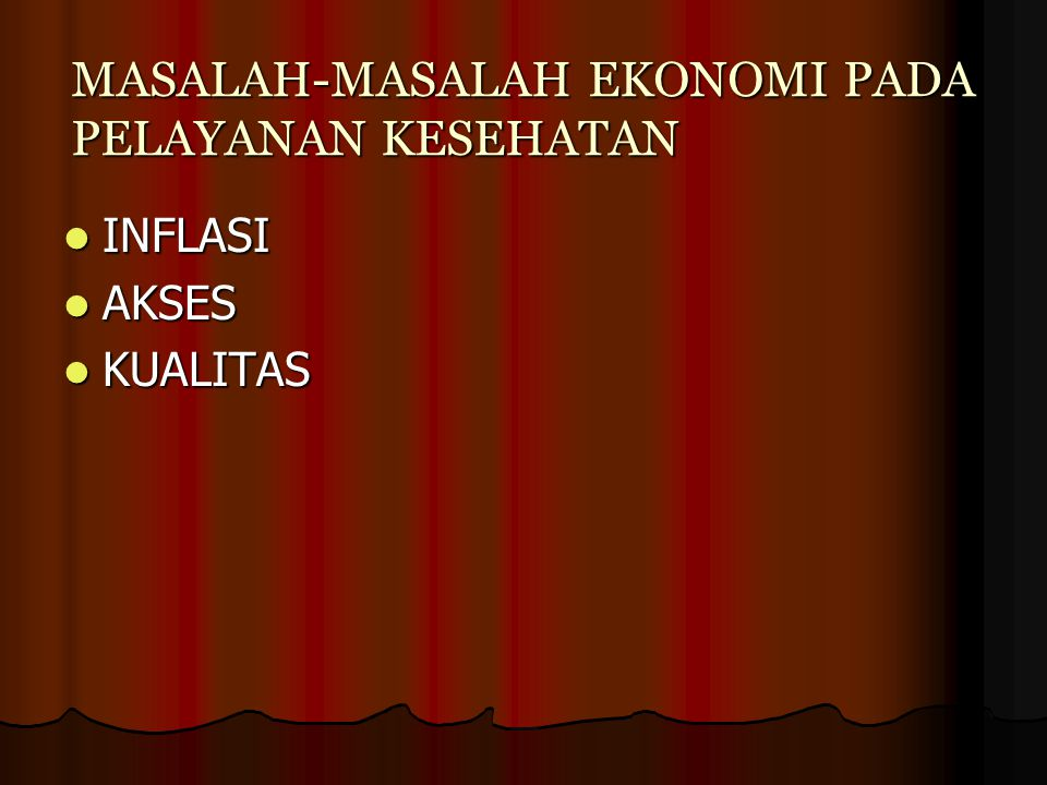 MASALAH-MASALAH EKONOMI PADA PELAYANAN KESEHATAN
