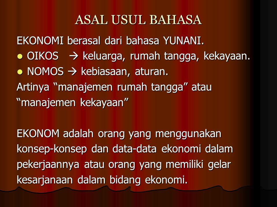 ASAL USUL BAHASA EKONOMI berasal dari bahasa YUNANI.