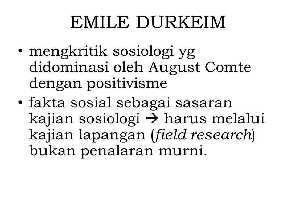 EMILE DURKEIM mengkritik sosiologi yg didominasi oleh August Comte dengan positivisme.