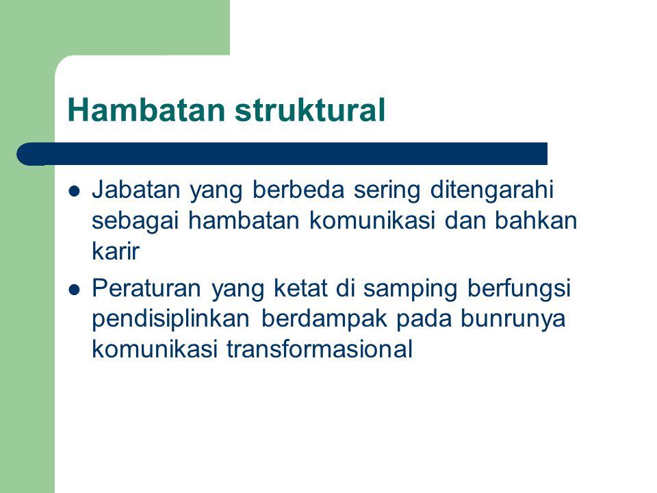 Hambatan struktural Jabatan yang berbeda sering ditengarahi sebagai hambatan komunikasi dan bahkan karir.