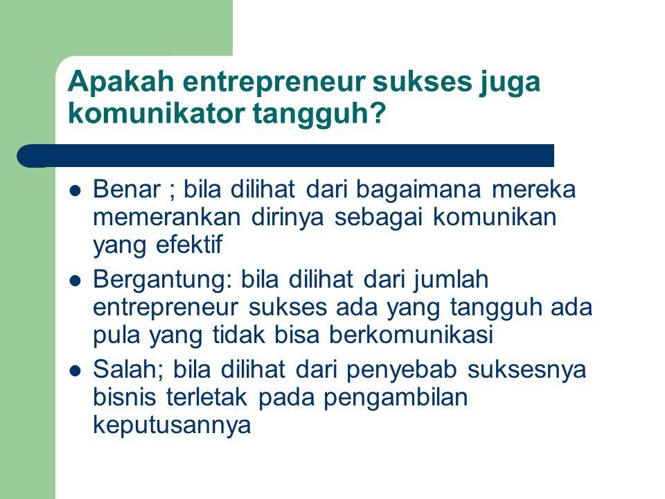 Apakah entrepreneur sukses juga komunikator tangguh