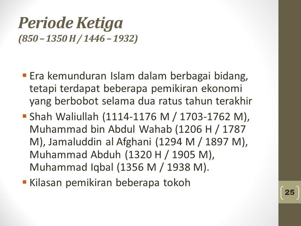 Periode Ketiga (850 – 1350 H / 1446 – 1932)