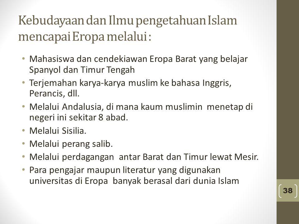 Kebudayaan dan Ilmu pengetahuan Islam mencapai Eropa melalui :