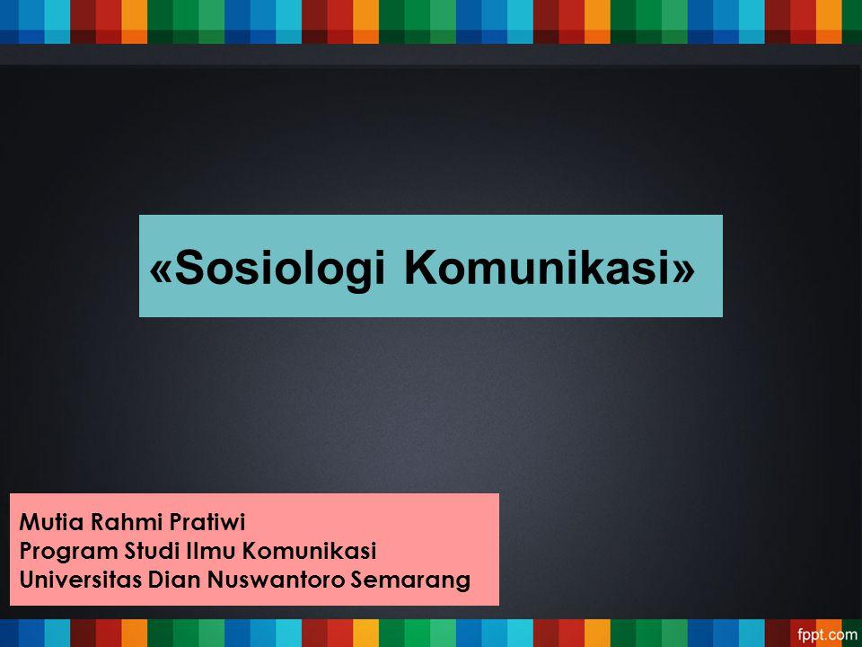 «Sosiologi Komunikasi»