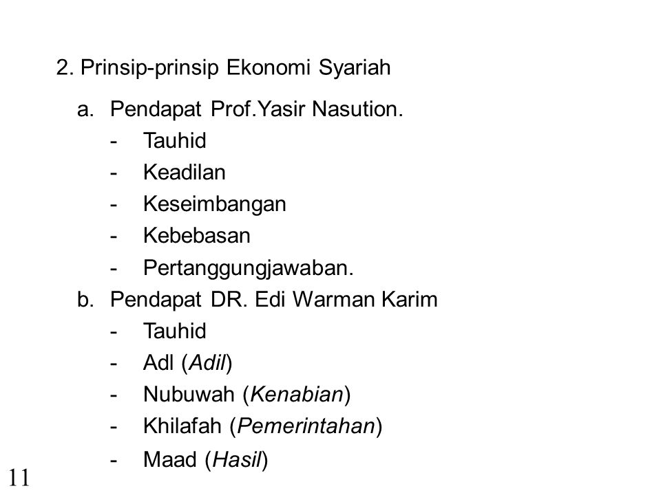 11 2. Prinsip-prinsip Ekonomi Syariah a. Pendapat Prof.Yasir Nasution.