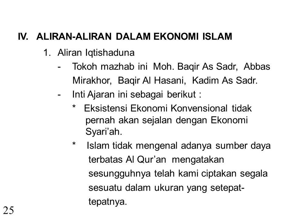 25 IV. ALIRAN-ALIRAN DALAM EKONOMI ISLAM Aliran Iqtishaduna