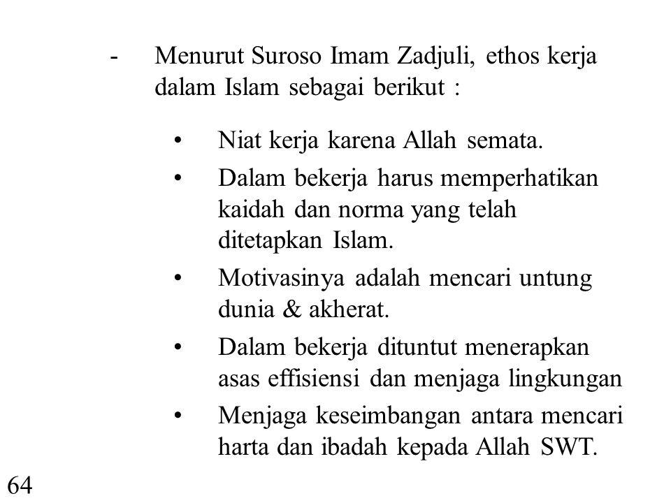 Menurut Suroso Imam Zadjuli, ethos kerja dalam Islam sebagai berikut :