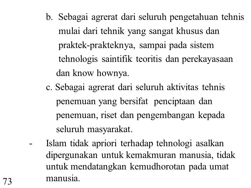 b. Sebagai agrerat dari seluruh pengetahuan tehnis