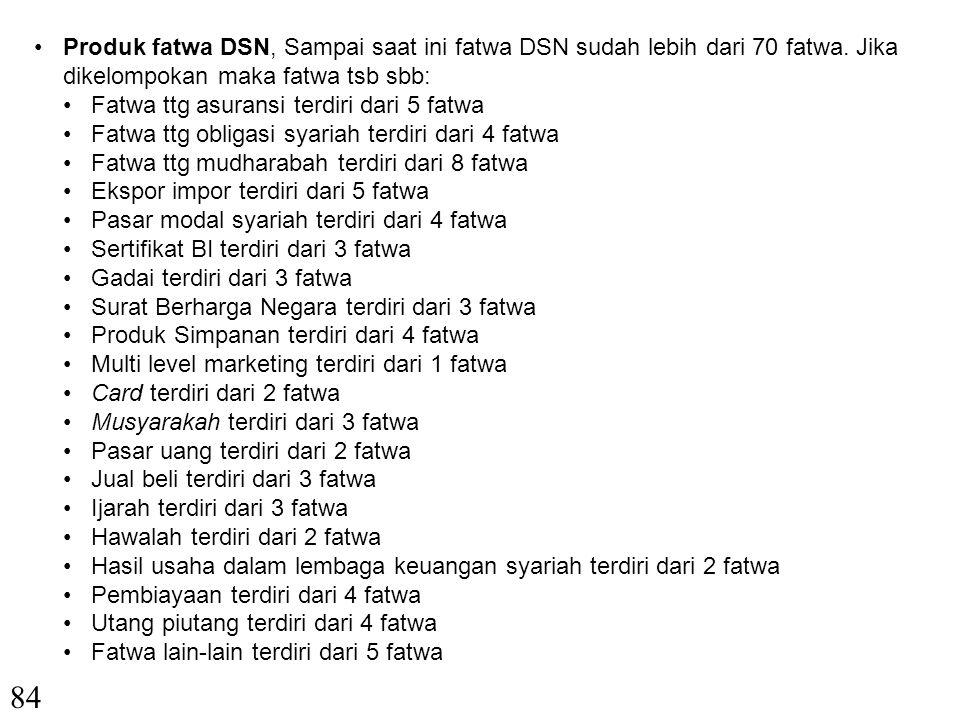 Produk fatwa DSN, Sampai saat ini fatwa DSN sudah lebih dari 70 fatwa