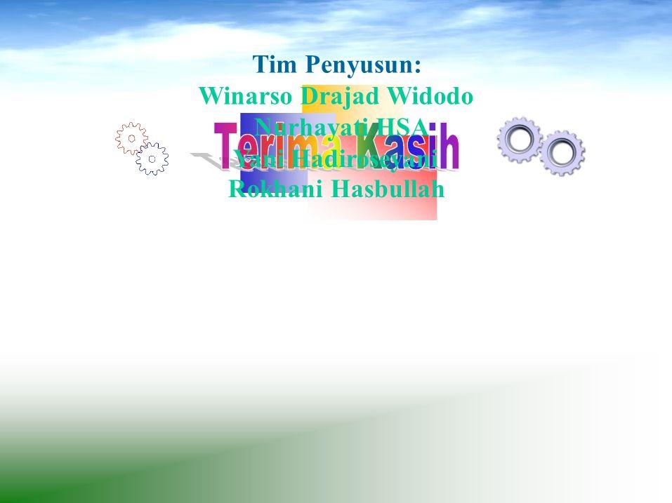 Tim Penyusun: Winarso Drajad Widodo Nurhayati HSA Rokhani Hasbullah
