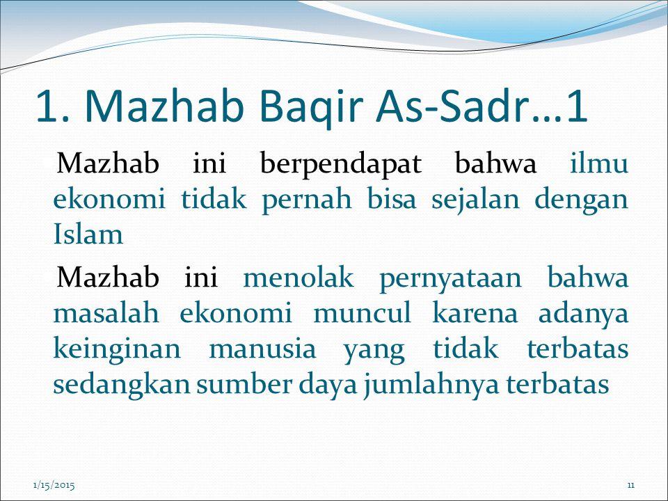 1. Mazhab Baqir As-Sadr…1 Mazhab ini berpendapat bahwa ilmu ekonomi tidak pernah bisa sejalan dengan Islam.