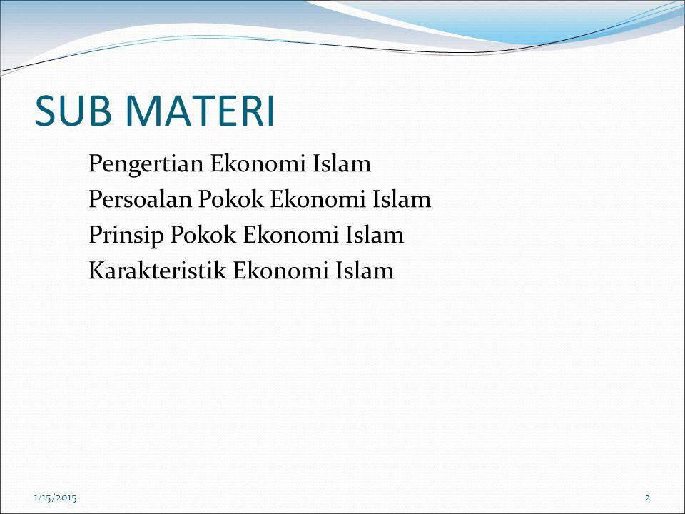 SUB MATERI Pengertian Ekonomi Islam Persoalan Pokok Ekonomi Islam
