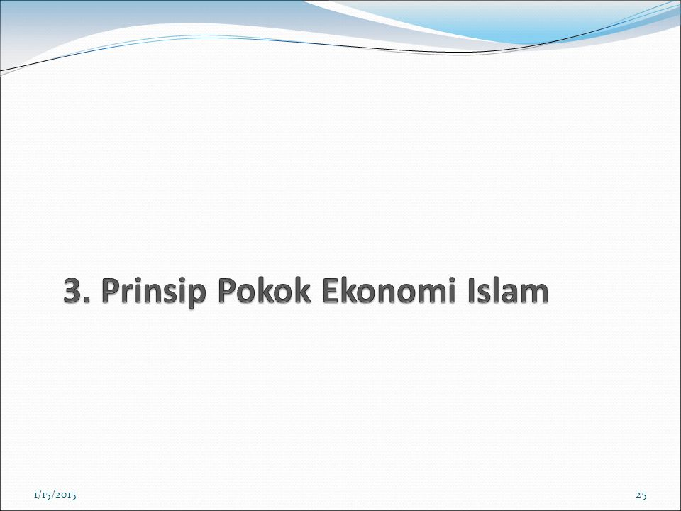 3. Prinsip Pokok Ekonomi Islam