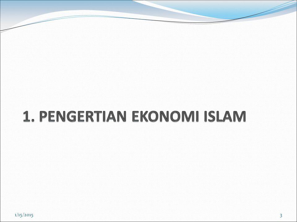 1. PENGERTIAN EKONOMI ISLAM