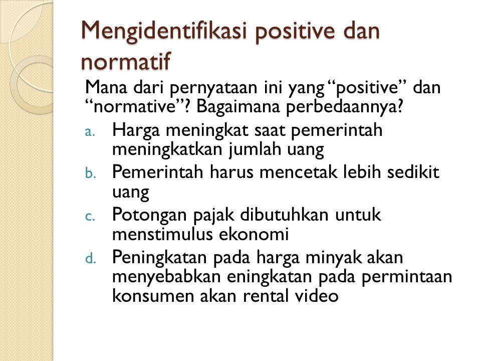 Mengidentifikasi positive dan normatif