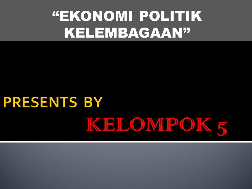 EKONOMI POLITIK KELEMBAGAAN