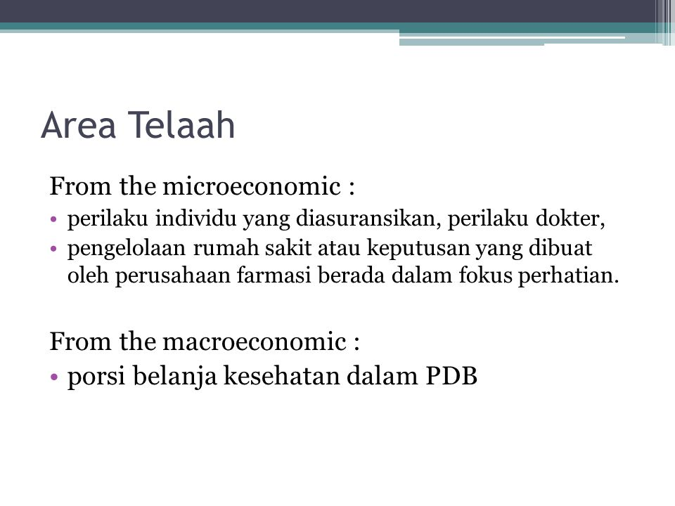 Area Telaah From the microeconomic : From the macroeconomic :