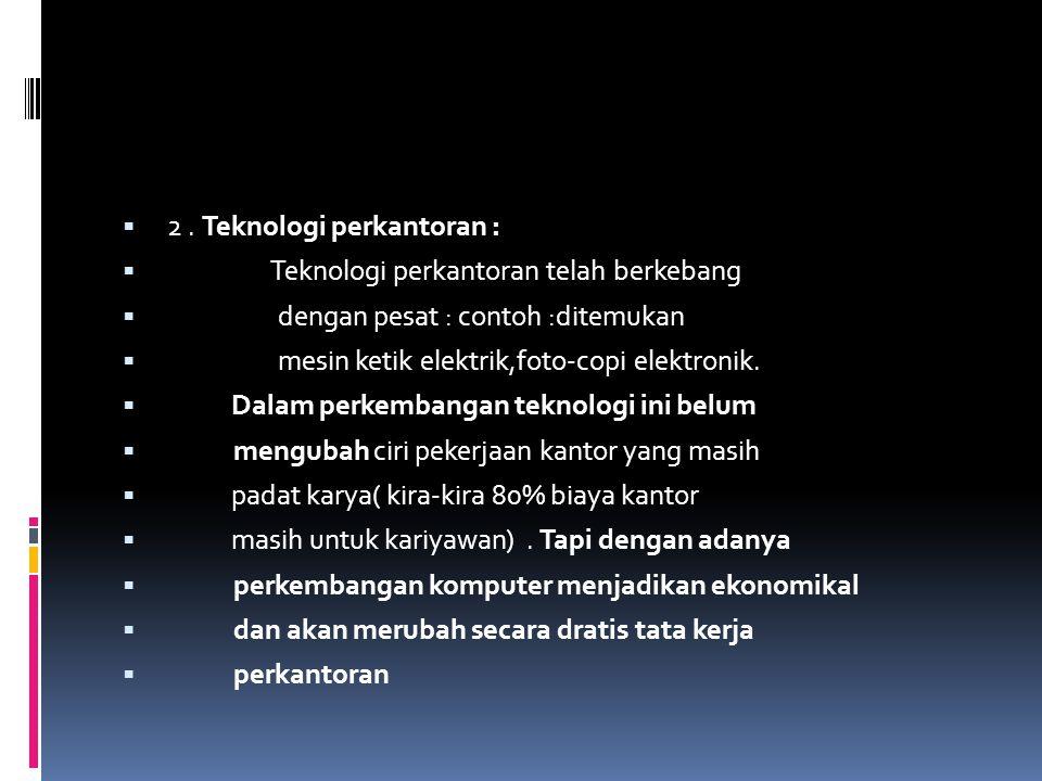2 . Teknologi perkantoran :