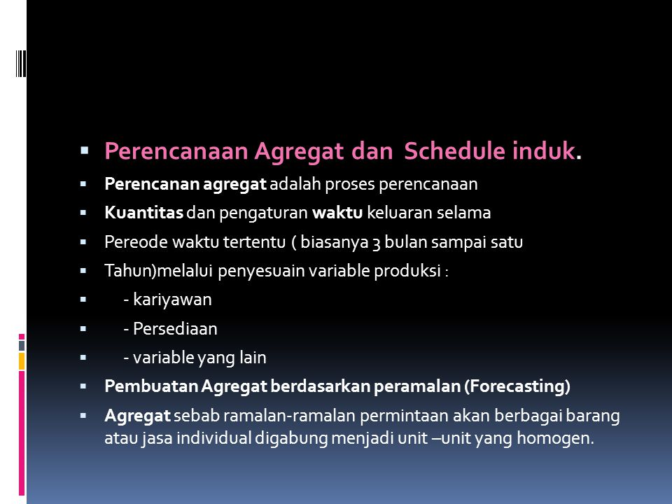Perencanaan Agregat dan Schedule induk.