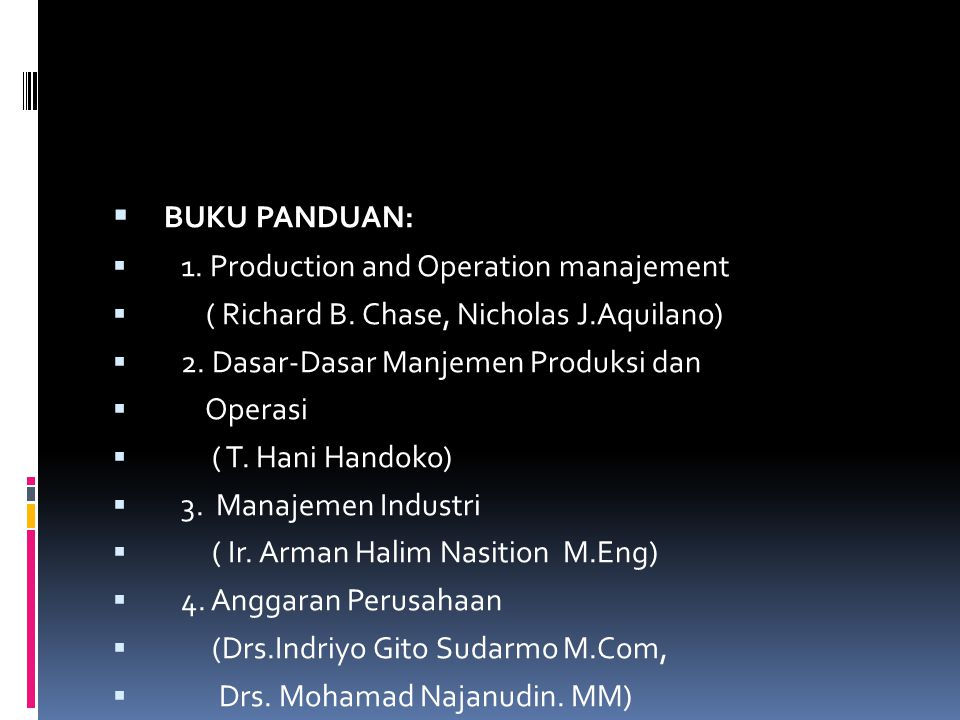 BUKU PANDUAN: 1. Production and Operation manajement
