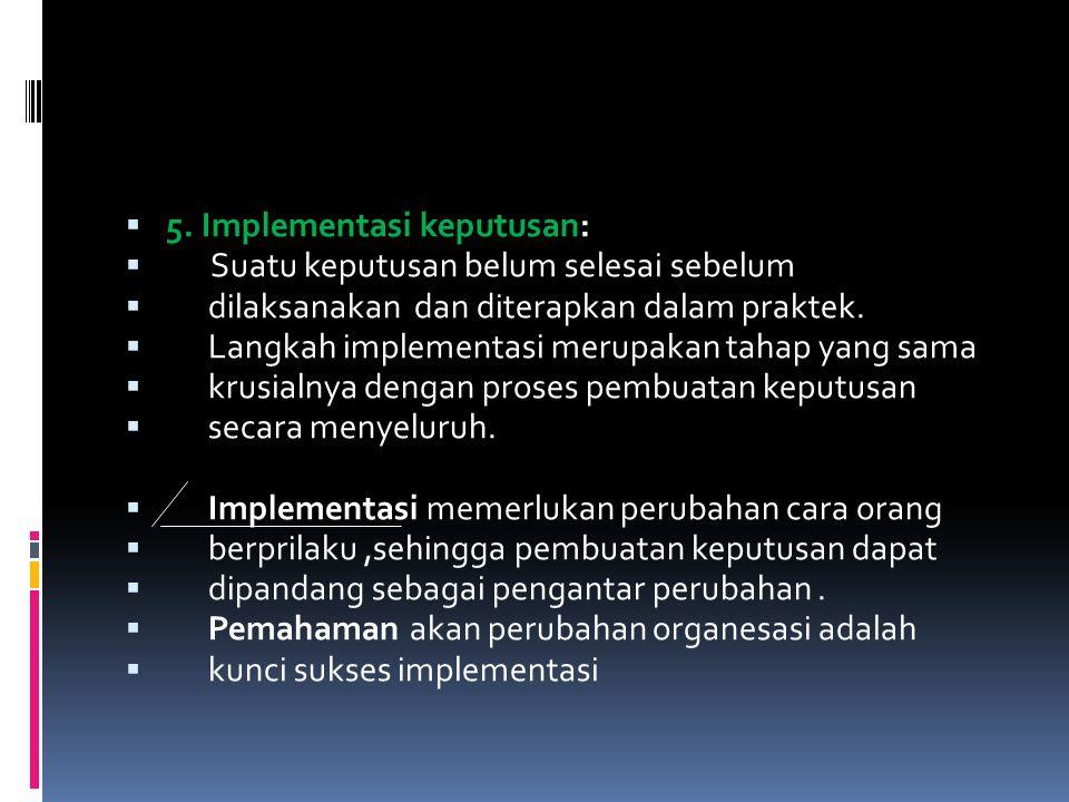 5. Implementasi keputusan: