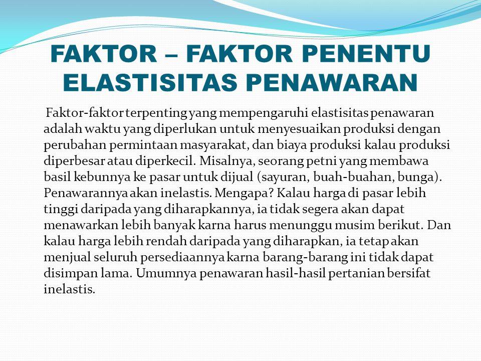 FAKTOR – FAKTOR PENENTU ELASTISITAS PENAWARAN