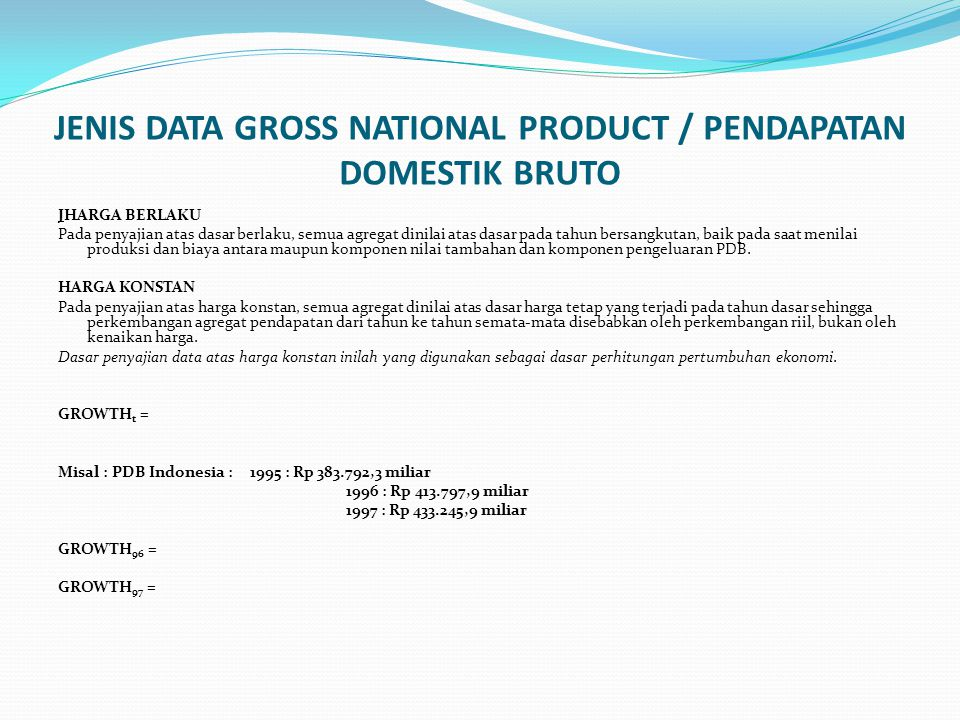 JENIS DATA GROSS NATIONAL PRODUCT / PENDAPATAN DOMESTIK BRUTO