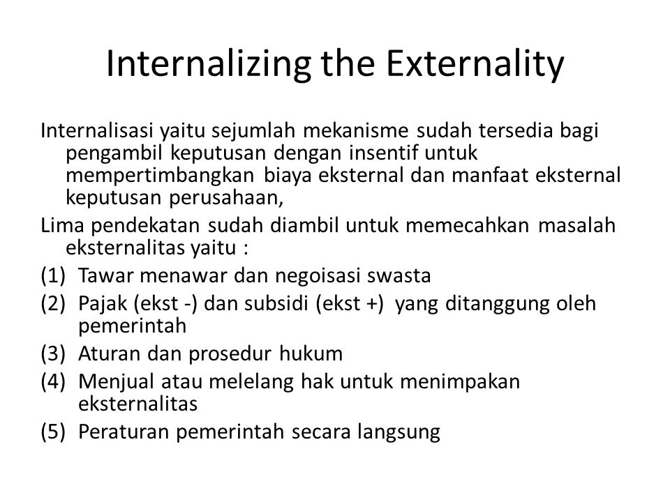 Internalizing the Externality